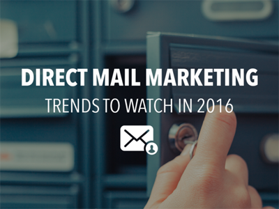 3 Trends To Watch In Direct Mail Marketing For 2016